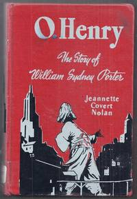 O. Henry. The Story of William Sydney Porter