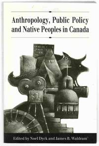 Anthropology, Public Policy and Native Peoples in Canada