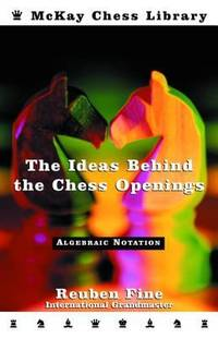 Ideas Behind the Chess Openings : Algebraic Edition