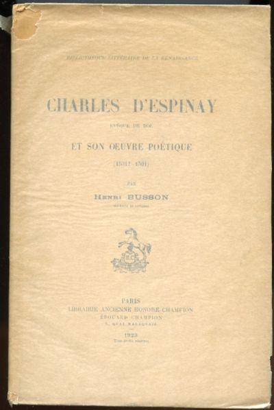 Charles D U0026 39 Espinay Eveque De Dol Et Son Oeuvre Poetique  1531  -1591  By Henri Busson