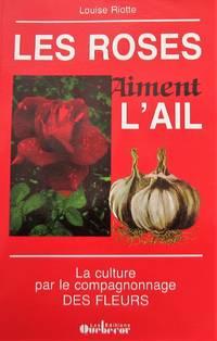 image of Les roses aiment l'ail. La culture par le compagnonnage des fleurs
