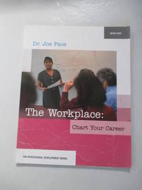 Professional Development Series Book 4    The Workplace:  Chart Your Career: The Workplace:...