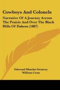 image of Cowboys And Colonels: Narrative Of A Journey Across The Prairie And Over The Black Hills Of Dakota (1887)