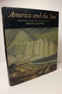 image of America and the Sea: Treasures from the Collections of Mystic Seaport
