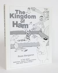 image of The Kingdom of Ham: A Tale About Addiction, Abuse, Co-Dependency and Other Funny Things