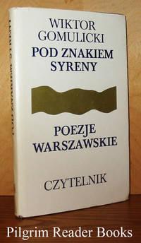Pod Znakiem Syreny, Poezje Warszawskie 1872-1918