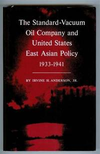The Standard-Vacuum Oil Company and United States East Asian Policy 1933-1941