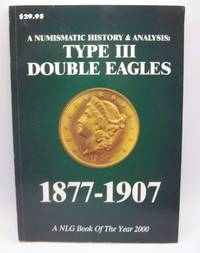 image of A Numismatic History & Analysis: Type III Double Eagles 1877-1907