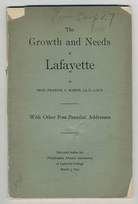 The growth and needs of Lafayette. With other post-prandial addresses.
