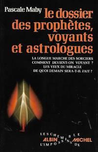 Le dossier des prophètes, voyants et astrologues