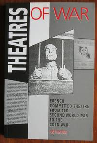 Theatres of War: French Commited Theatre from the Second World War to the  Cold War