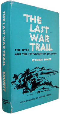 The Last War Trail: The Utes and the Settlement of Colorado (Civilization of the American Indian...
