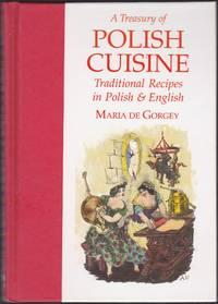 A Treasury of Polish Cuisine Traditional Recipes in Polish and English (Hippocrene Bilingual Cookbooks)