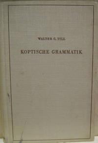 Koptische Grammatik (Saidischer Dialekt) :  Mit Bibliographie, Lesestucken  Und Worterverzeichnissen