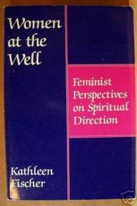WOMEN AT THE WELL Feminist Perspectives on Spiritual Direction
