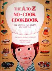 THE A-TO-Z NO-COOK NO STOVES- NO OVENS LOTS OF FUN