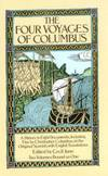 The Four Voyages of Columbus: A History in Eight Documents, Including Five by Christopher...