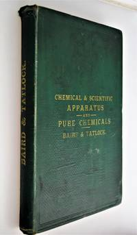 Price list of chemical and scientific apparatus and pure chemicals manufactured and sold by Baird & Talock, London.