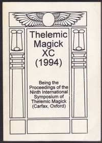 Thelemic Magic XC (1994), Being the Proceedings of the Ninth International Symposium of Thelemic...