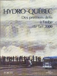 Hydro-Québec.  Des premiers défis à l'aube de l'an 2000