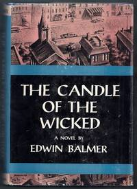 The Candle of the Wicked.  A Novel