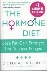 image of Hormone Diet, The  Lose Fat. Gain Strength. Live Younger Longer.