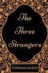 image of The Three Strangers: By Thomas Hardy - Illustrated