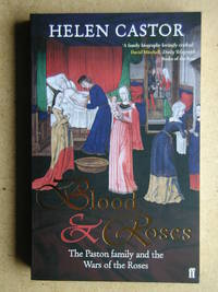 Blood & Roses: The Paston Family and the Wars of the Roses. by  Helen Castor - Paperback - 2005 - from N. G. Lawrie Books. (SKU: 44596)