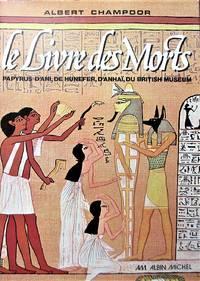 image of Le Livre des Morts. Papyrus d'Ani, de Hunefer, d'Anhaï du British Museum