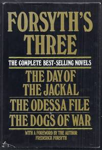 Forsyth's Three. The Day of the Jackal, The Odessa File, The Dogs of War