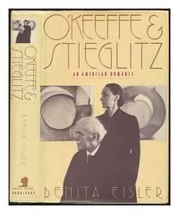 O'Keeffe and Stieglitz: An American Romance by  Benita Eisler - Paperback - from World of Books Ltd and Biblio.com