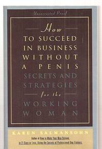 image of HOW TO SUCCEED IN BUSINESS WITHOUT A PENIS: SECRETS AND STRATEGIES FOR THE  WORKING WOMAN