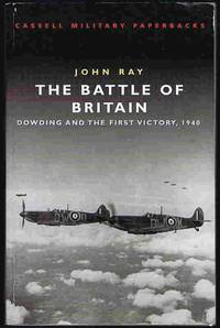 The Battle of Britain: Dowding and the First Victory , 1940