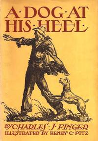 Dog at His Heel by  Charles J.; Illustrated By Henry C. Pitz Finger - First Edition - from E M Maurice Books, LLC, ABAA and Biblio.com