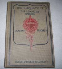 The Government of Missouri (Supplement to Government: Its Origin, Growth and Form in the United States) by J.U. Barnard - Hardcover - 1905 - from Easy Chair Books (SKU: 166263)
