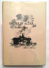 Smoke from this Altar by Louis L'Amour - Signed First Edition - 1939 - from Bronze Anthology LLC (SKU: 1100)
