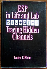 ESP in Life and Lab: Tracing Hidden Channels by  Louisa E Rhine - First Edition, First Printing stated - from West of Eden Books (SKU: 10944)