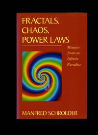Fractals, Chaos, Power Laws, Minutes from an Infinite Paradise by  Manfred Schroeder - Hardcover - 1991 - from Little Stour Books PBFA and Biblio.co.uk