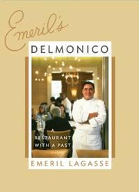 Emeril's Delmonico : A Restaurant with a Past