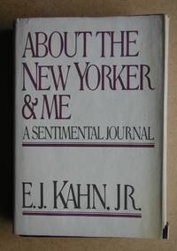 About The New Yorker And Me: A Sentimental Journal.