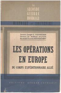 image of Les Opérations en Europe du corps expéditionnaire allié : 6 juin 1944 au 8 mai 1945  rapport aux Chefs d'état-major alliés  suivi des rapports des général Sir Maitland Wilson ... sur les Opérations d