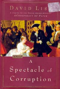 A Spectacle of Corruption: A Novel