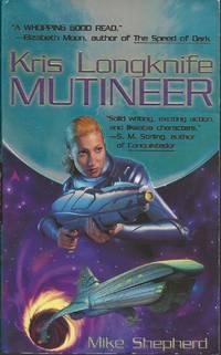 Kris Longknife: Mutineer by Mike Shepherd - Paperback - first - 2004 - from Bujoldfan (SKU: 111220029780441011421cvm)
