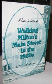 Reminiscing, Walking Milton\'s Main St. In the 1920s