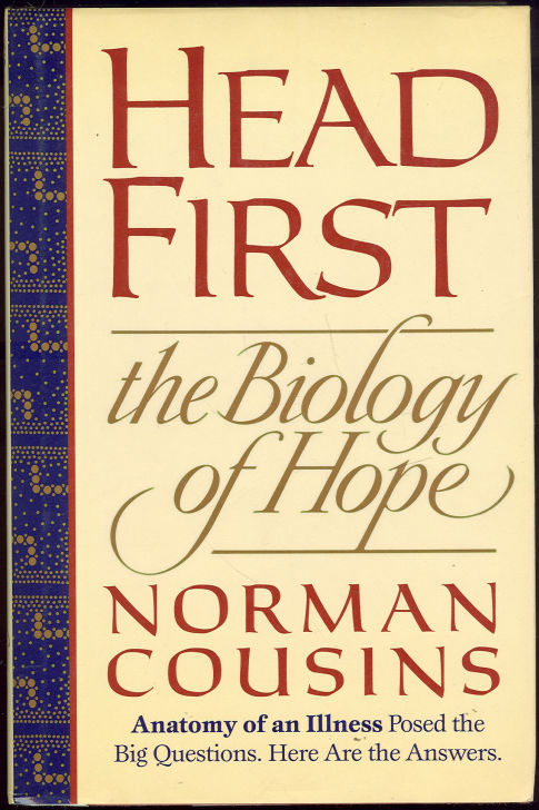 HEAD FIRST The Biology of Hope, Cousins, Norman