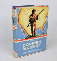The Codfish Musket (First Edition)