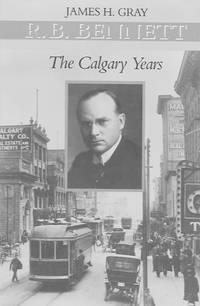 R. B. Bennett: The Calgary Years