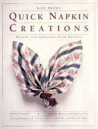 Quick Napkin Creations: Making and Creating With Napkins