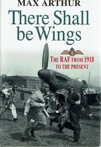 There Shall Be Wings: RAF from 1918 to the Present
