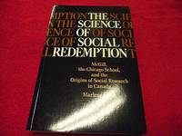 The Science of Social Redemption : McGill, the Chicago School, and the Origins of Social Research in Canada